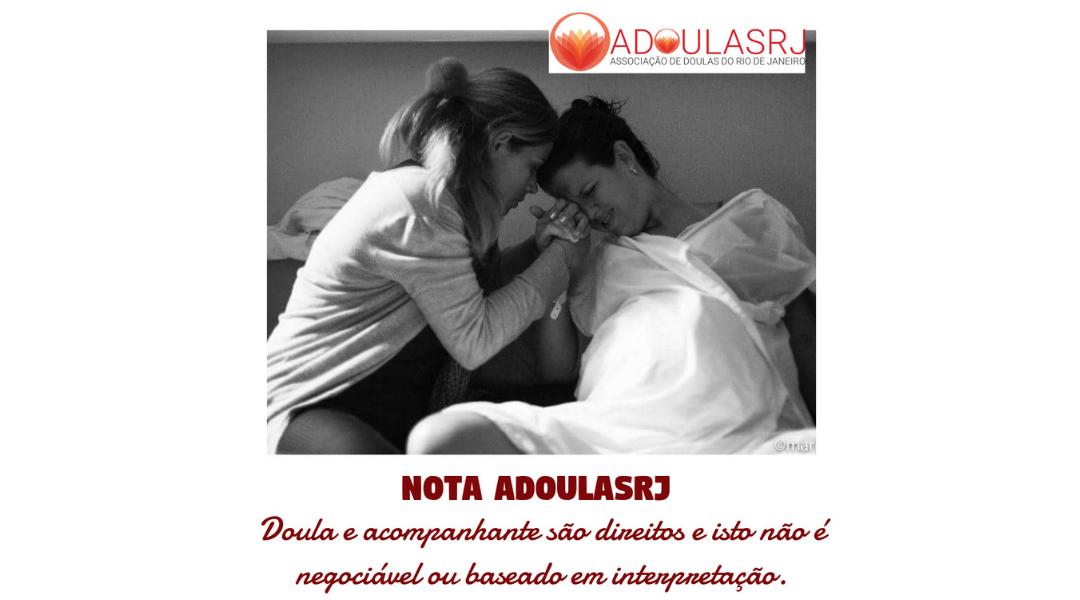 Nota ADoulasRJ: Doula e acompanhante são direitos e isto não é negociável ou baseado em interpretação