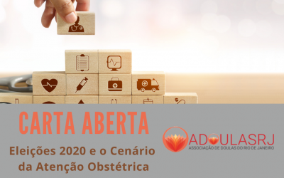 CARTA ABERTA DA ASSOCIAÇÃO DE DOULAS DO ESTADO DO RJ – Eleições 2020 e o Cenário da Atenção Obstétrica